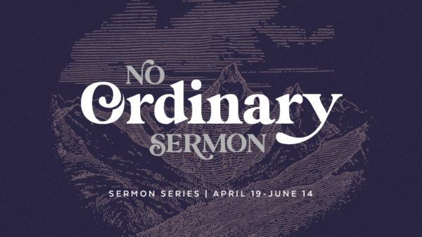 No Ordinary Sermon